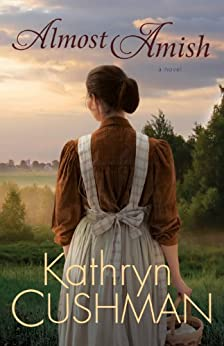Almost Amish par [Cushman, Kathryn]