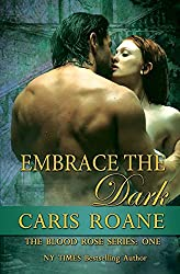 Embrace the Dark: The Blood Rose Series