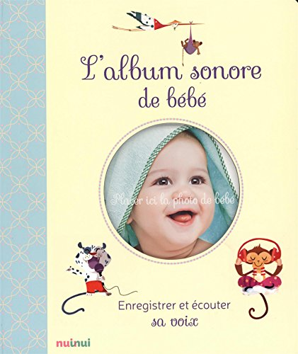 L'album sonore de bébé - Enregistrer et écouter sa voix