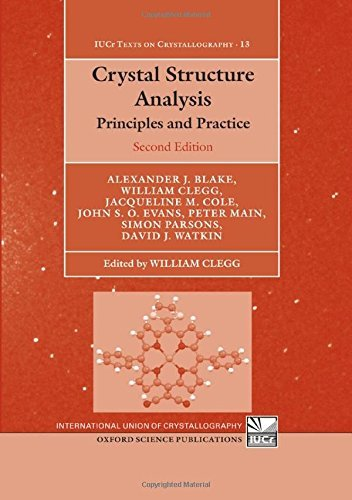 Crystal Structure Analysis: Principles and Practice (International Union of Crystallography Monographs on Crystallography) by Alexander J Blake (2009-08-16)