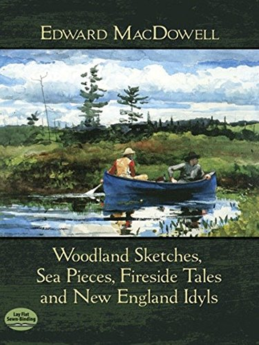 edward-macdowell-woodland-sketches-sea-pieces-fireside-tales-and-new-england-idyls-sheet-music-for-p