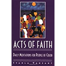 Acts Of Faith: Meditations For People of Color: Daily Meditations for People of Colour (Don't Forget to Stock Up on Iyanla's Best-Selling Backlist)