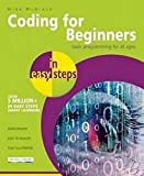 Coding for Beginners in easy steps - basic programming for all ages