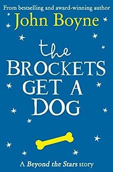 The Brockets Get a Dog: Beyond the Stars by [Boyne, John]