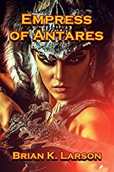 Empress of Antares (First Contact) (Warlords Book 2)