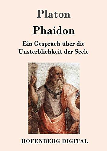 Phaidon: Ein Gespräch über die Unsterblichkeit der Seele