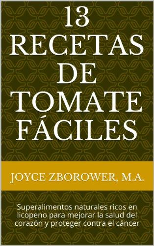 13 Recetas de Tomate Fáciles --Superalimentos naturales ricos en licopeno para mejorar la...