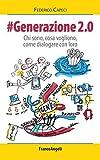 Scarica Libro Generazione 2 0 Chi sono cosa vogliono come dialogare con loro Chi sono cosa vogliono come dialogare con loro La societa (PDF,EPUB,MOBI) Online Italiano Gratis
