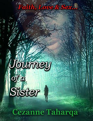 Journey of a Sister: 'A Self-Help book told in a Novel way' (Years 1-11) by [Taharqa, Cezanne]