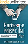 Periscope Prospecting Plan: How to ge...