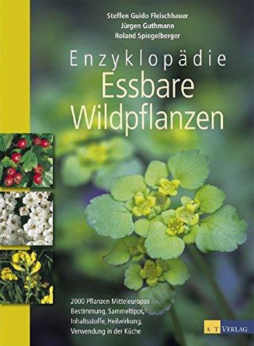 Enzyklopädie essbare Wildpflanzen. 2000 Pflanzen Mitteleuropas.