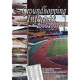 Groundhopping Informer 2006/2007. Das Anschriftenverzeichnis des Weltfußballs