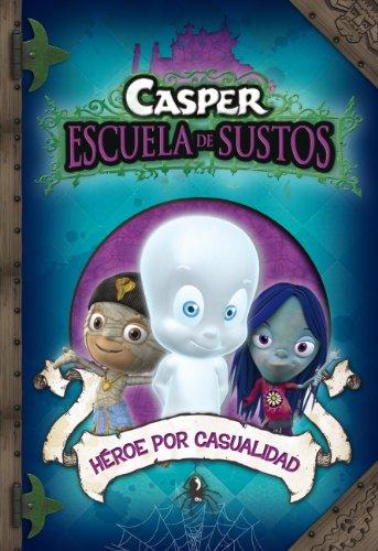 Héroe por casualidad (Casper. Escuela de Sustos 1) por Varios Autores Varios Autores