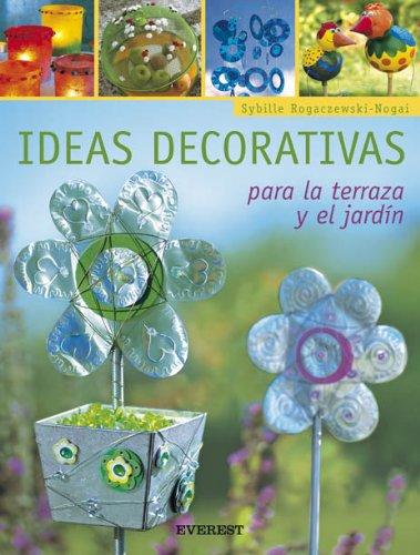 Ideas decorativas para la terraza y el jardín (Manualidades para todas las...