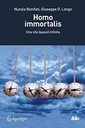 Homo immortalis. Una vita (quasi) infinita