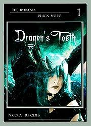 Dragon's Teeth (The Iphigenia Black Series Book 1)
