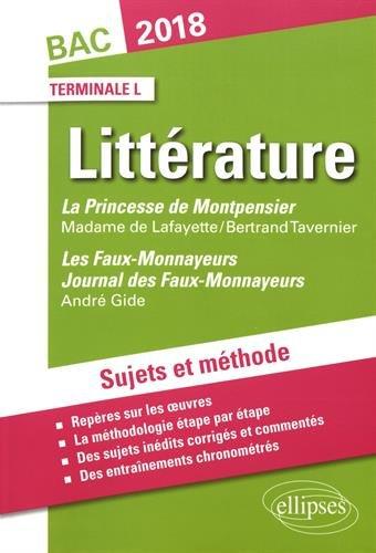La Princesse de Montpensier, Madame de Lafayette/Bertrand Tavernier - Les Faux-Monnayeurs et Journal des Faux-Monnayeurs, Gide. Sujets et mthode. BAC L 2018