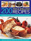 200 Fish & Shellfish Recipes: The Definitive Cook's Collection with Over 200 Fabulous Recipes Shown in More Than 700 Beautiful Step-by-step Photographs by Linda Doeser (21-Feb-2014) Paperback