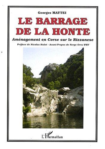 Le barrage de la honte : Aménagement en Corse sur la Rizzanese