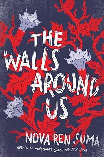 The Walls Around Us by Nova Ren Suma(2015-03-24) (Nova Suma)