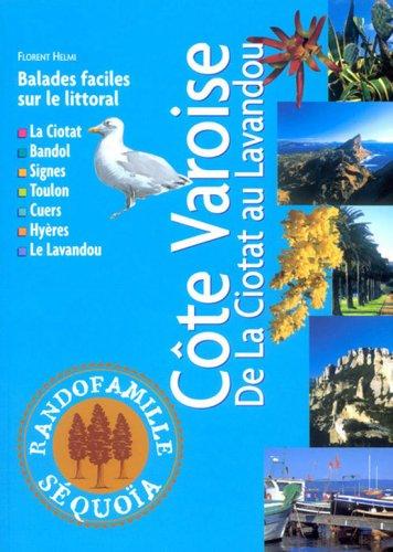 Côte Varoise : De La Ciotat au Lavandou