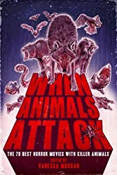 When Animals Attack: The 70 Best Horror Movies with Killer Animals