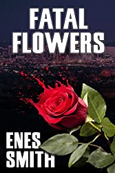 Fatal Flowers (The Serial Killer Chronicles Book 1) (English Edition)