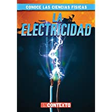 La electricidad/ Electricity (Conoce Las Ciencias Físicas/ a Look at Physical Science)
