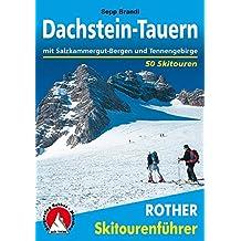 Dachstein - Tauern: mit Salzkammergut-Bergen und Tennengebirge. 50 Skitouren. (Rother Skitourenführer)