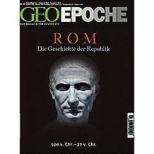 GEO Epoche 50/11: Rom - Die Geschichte der Republik 500 v. Chr, 27 v. Chr.