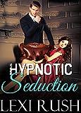 Hypnotic Seduction: (Literotica with Doctor Sex, Hidden Spy Cam, Hypnosis Sex, Erotic Mind Control Story, Descriptions Better than a Porno Video (Hypnotic Seduction Series Book 1) (English Edition)