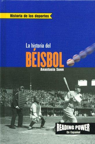 LA Historia Del Beisbol (Reading Power En Espanol) por Anastasia Suen