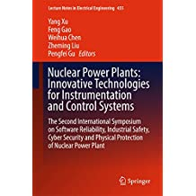 Nuclear Power Plants: Innovative Technologies for Instrumentation and Control Systems: The Second International Symposium on Software Reliability, Industrial ... Physical Protection of Nuclear Power Plant