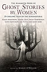 The Mammoth Book of Ghost Stories by Women (Mammoth Books)