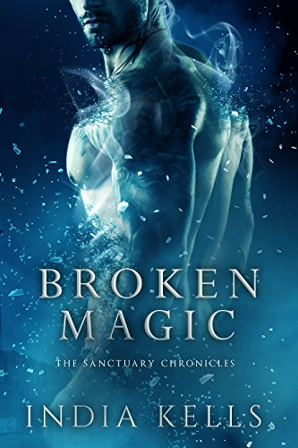 Broken Magic: The Sanctuary Chronicles