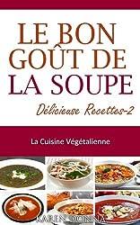 La Cuisine Végétalienne. Le Bon Goût De La Soupe-2. Délicieuse recettes.