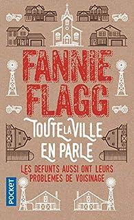 Toute la ville en parle par Fannie Flagg