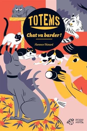 Totems : Chat va barder !