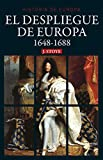 El despliegue de Europa. 1648-1688 (Historia de Europa)