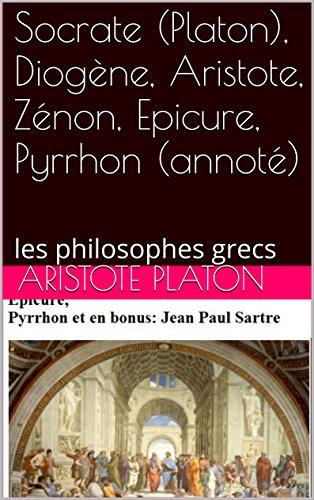 Socrate (Platon), Diogène, Aristote, Zénon, Epicure,  Pyrrhon (annoté): les philosophes grecs par aristote platon
