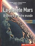 La planète Mars - Histoire d'un autre monde