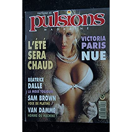 PULSIONS 18 SAM BROWN VAN DAMME BEATRICE DALLE VICTORIA PARIS INTEGRAL NUDES