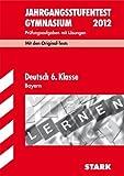 Jahrgangsstufentest Gymnasium Bayern; Deutsch 6. Klasse 2012; Mit den Original-Tests Jahrgänge 2007-2011. Prüfungsaufgaben mit Lösungen.