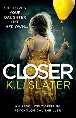 Closer  An absolutely gripping psychological thriller f2902d6f1defc