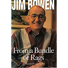 From a Bundle of Rags: Autobiography of Jim Bowen