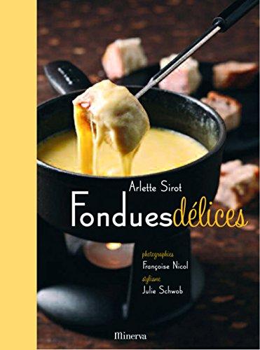 Fondues délices par Arlette Sirot