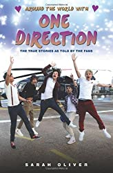 Around the World with One Direction: The True Stories as Told by the Fans by Sarah Oliver (2013-08-05)