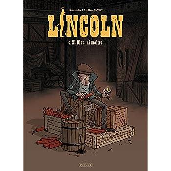 Lincoln T9: Ni Dieu, ni maître !