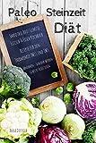 Paleo Steinzeit Diät Smoothie Brot Gemüse Fleisch & Fisch Kochbuch Rezepte für den Thermomix TM31 und TM5: Abnehmen - Schlank werden -Gewicht reduzieren