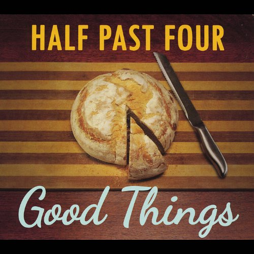 Half Past Four: Good Things (Audio CD)